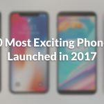 10 teléfonos inteligentes más emocionantes lanzados en 2017