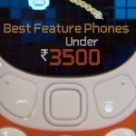 Los mejores teléfonos con funciones por debajo de Rs.  3500