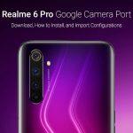 Descargue el puerto de cámara de Google más reciente y estable para Realme 6 Pro [APK]
