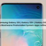 [How To] Desinstalar Bloatware de Samsung Galaxy S10 sin Root