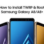 Cómo rootear Samsung Galaxy A8 / A8 + (2018) e instalar TWRP Recovery