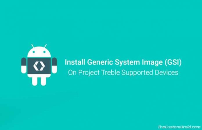 Install Generic System Image on Project Treble Devices