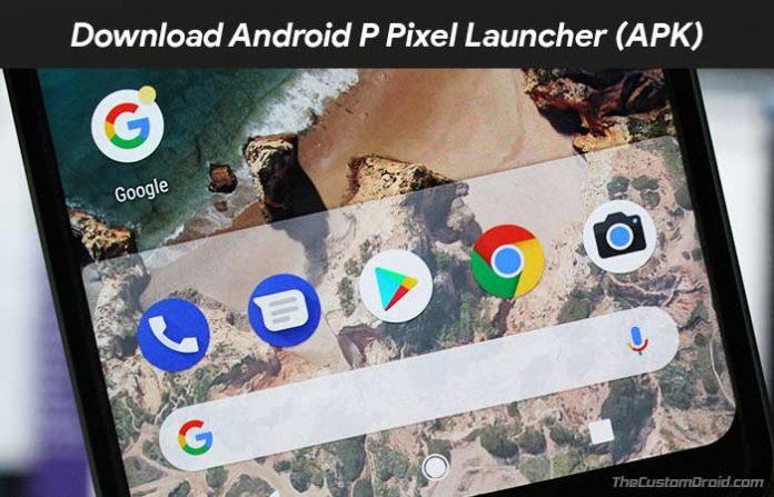 Download Android P Pixel Launcher APK