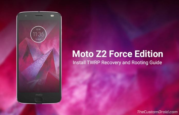 Install TWRP Recovery Root Moto Z2 Force
