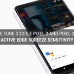 Cómo cambiar la sensibilidad de Active Edge Squeeze en Google Pixel 2 y XL