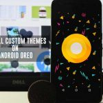 Cómo instalar temas personalizados en Android Oreo sin root