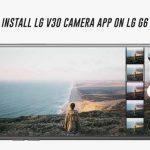 Cómo instalar la aplicación de cámara LG V30 en LG G6 (puerto)