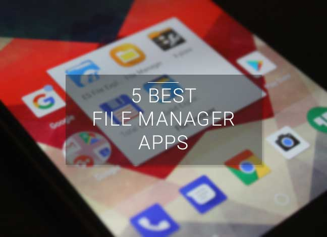 5 Best Android File Manager Apps