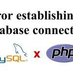 """Solucionar el """"Error al establecer una conexión a la base de datos"""" en WordPress 2020"""